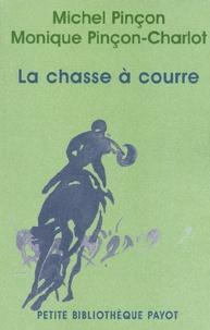 Michel Pinçon et Monique Pinçon-Charlot - La chasse à courre.