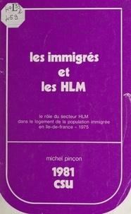 Michel Pinçon - Les immigrés et les HLM - Le rôle du secteur HLM dans le logement de la population immigrée en Île-de-France, 1975.