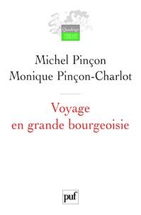 Michel Pinçon et Monique Pinçon-Charlot - Voyage en grande bourgeoisie - Journal d'enquête.