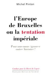 LEUROPE DE BRUXELLES OU LA TENTATION IMPERIALE. Pouvons-nous ignorer notre histoire ?.pdf