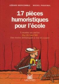 17 pièces humoristiques pour l'école du CE2 au CM2 - Michel Piquemal  