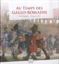 Michel Piquemal et Philippe Archer - Au temps des gallo-romains.
