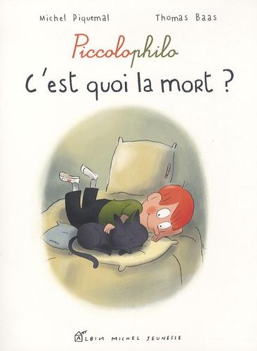 Michel Piquemal et Thomas Baas - C'est quoi la mort ?.