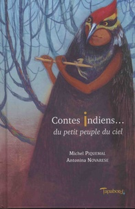 Michel Piquemal et Antonina Novarese - Contes indiens... du petit peuple du ciel.