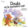 Michel Piquemal et Anaïs Goldemberg - Doubi et le monstre noir.