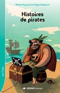 Michel Piquemal et Régis Delpeuch - Histoires de pirates.