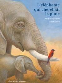 Michel Piquemal et Alex Godard - L'éléphante qui cherchait la pluie.