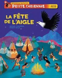 Michel Piquemal et Peggy Nille - La fête de l'aigle.