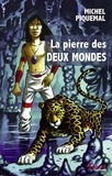 Michel Piquemal - La pierre des deux mondes.