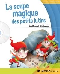 Michel Piquemal et Nathalie Janer - La soupe magique des petits lutins. 1 CD audio