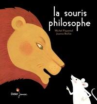 Michel Piquemal et Joanna Boillat - La souris philosophe.