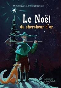 Michel Piquemal et Raphaël Samakh - Le Noël du chercheur d'or.