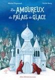 Michel Piquemal et Cécile Becq - Les amoureux du palais de glace.