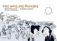 Michel Piquemal et Nathalie Louveau - Les mots des Occitans.