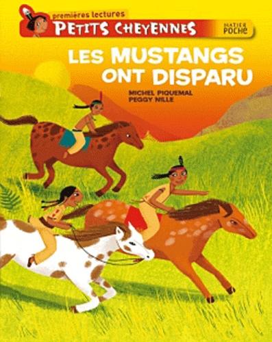 Michel Piquemal et Peggy Nille - Les mustangs ont disparu.