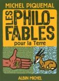 Michel Piquemal - Les philo-fables pour la Terre.