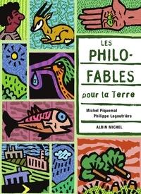 Michel Piquemal et Philippe Lagautrière - Les Philo-fables pour la Terre.