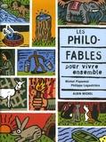 Michel Piquemal et Philippe Lagautrière - Les Philo-fables pour  vivre ensemble.