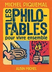 Michel Piquemal - Les Philo-fables pour vivre ensemble.