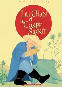 Michel Piquemal et Quitterie de Castelbajac - Liu Chan et la Carpe Sacrée.