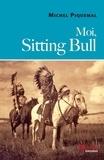 Michel Piquemal - Moi, Sitting Bull.