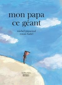 Michel Piquemal - Mon papa ce géant.