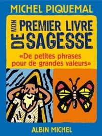 Michel Piquemal - Mon premier livre de sagesse.