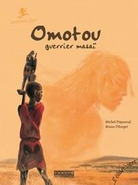 Michel Piquemal et Bruno Pilorget - Omotou, guerrier masaï - Ousmane Sow.