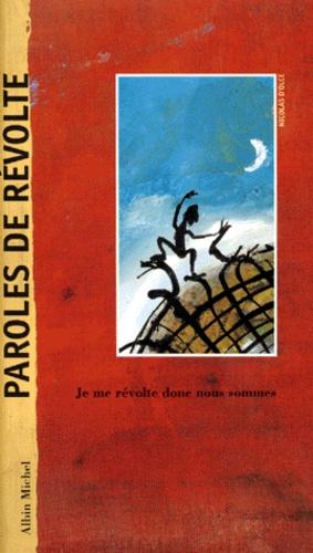 Michel Piquemal et Nicolas Olce - Paroles de révolte.