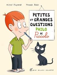 Michel Piquemal et Thomas Baas - Petites et grandes questions philo de Piccolo.