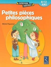 Michel Piquemal - Petites pièces philosophiques - 8/12 ans.