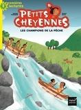 Michel Piquemal et Peggy Nille - Petits Cheyennes Tome 6 : Les champions de la pêche.
