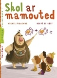 Michel Piquemal - Skol ar mamouted.