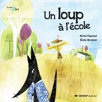 Michel Piquemal et Elodie Brondoni - Un loup a l'école.