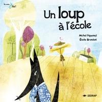 Michel Piquemal et Elodie Brondoni - Un loup à l'école.