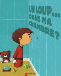 Michel Piquemal et Vanessa Gautier - Un loup... dans ma chambre ?.