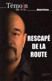Michel Pirioua - Rescapé de la route.