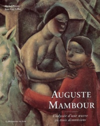 Michel Pirotte - Auguste Mambour - L' odyssée d' une oeuvre en trois dimensions.