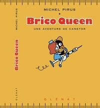 Michel Pirus - Brico Queen - Une aventure de Canetor.