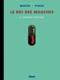 Michel Pirus et  Mezzo - Le roi des mouches Tome 3 : Sourire suivant.