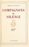 Michel Planchon - Compagnons de silence.