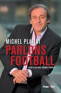 Michel Platini - Parlons de football.