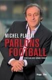 Michel Platini - Parlons de football.