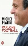 Michel Platini et Gérard Ernault - Parlons football.