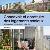 Michel Platzer - Concevoir et construire des logements sociaux - Bâtiments d'habitation collectifs.