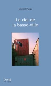 Michel Pleau - Le ciel de la basse-ville.