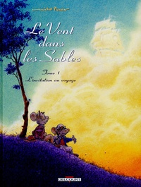 Michel Plessix - Le Vent dans les Sables Tome 1 : L'Invitation au Voyage.