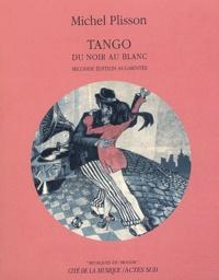 Michel Plisson - Tango - Du noir au blanc. 1 CD audio