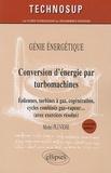 Michel Pluviose - Conversion d'énergie par turbomachines - Eoliennes, turbines à gaz, cogénération, cycles combinés gaz-vapeur... (avec exercices résolus).