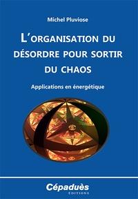 Lorganisation du désordre pour sortir du chaos - Applications en énergétique.pdf